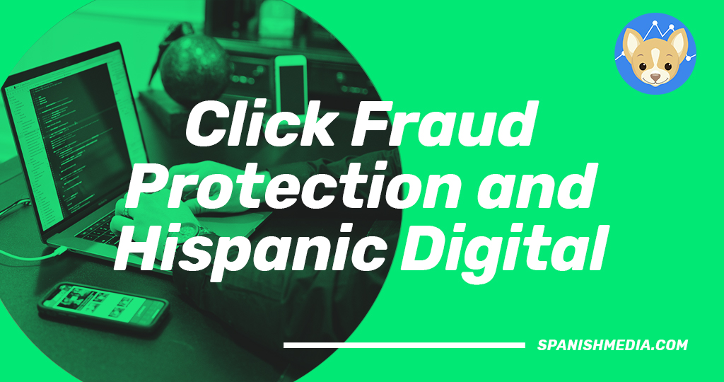 Cickfraud in Hispanic Digital Campaigns
