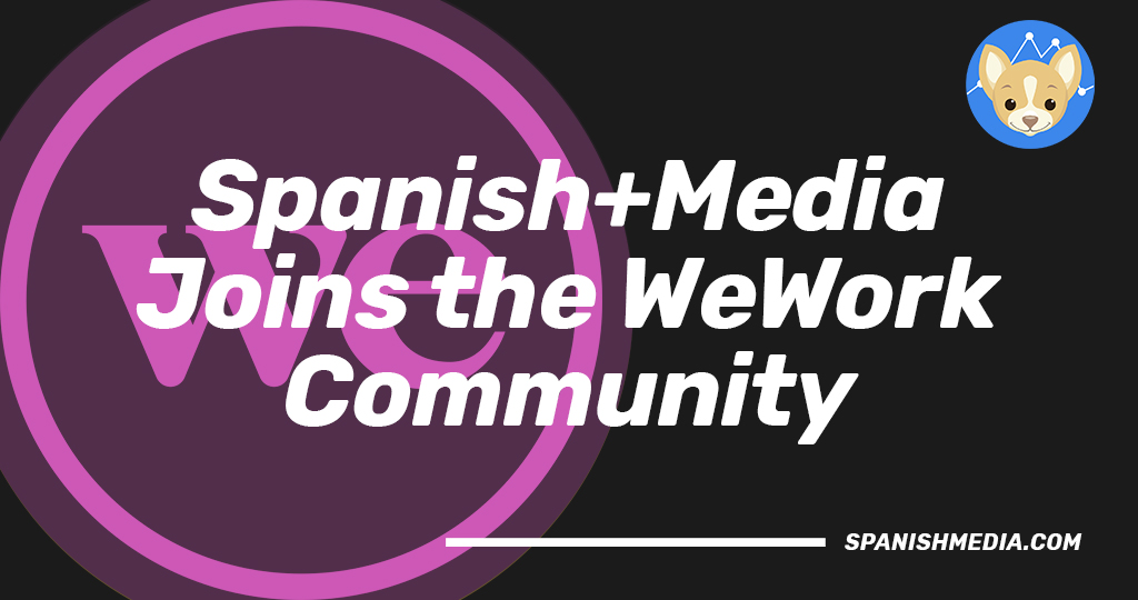 Spanish Media Joins WeWork Chicago